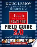 Teach Like A Champion Field Guide 2 0
