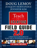 Teach Like a Champion Field Guide 2.0: A Practical Resource to Make ...