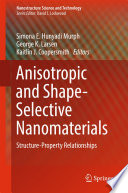 Anisotropic and Shape Selective Nanomaterials