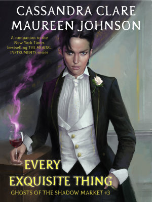 Book cover of 'Every Exquisite Thing' by Cassandra Clare, Maureen Johnson