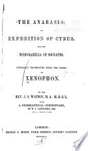 The Anabasis, Or Expedition of Cyrus, and the Memorabilia of Socrates : Literally Translated from the Greek of Xenophon
