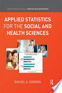 Applied Statistics for the Social and Health Sciences Book