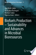 Biofuels Production   Sustainability and Advances in Microbial Bioresources Book