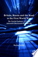Britain Russia And The Road To The First World War