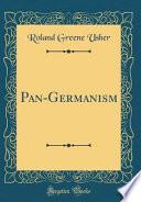 Pan-Germanism (Classic Reprint)