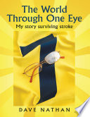 The World Through One Eye  My Story Surviving Stroke Book
