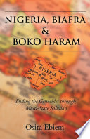 Nigeria Biafra And Boko Haram Ending The Genocides Through Multistate Solution
