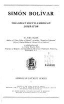 Sim  n Bol  var  the Great South American Liberator Book PDF