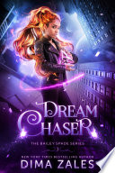 Dream Chaser (Bailey Spade Series Book 3)