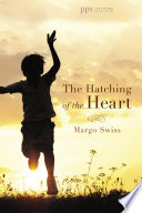 The Hatching of the Heart