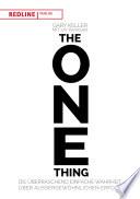 The One Thing  : Die überraschend einfache Wahrheit über außergewöhnlichem Erfolg