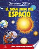 El gran libro del espacio de Geronimo Stilton  : ¡Una aventura galáctica!