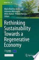 Rethinking Sustainability Towards a Regenerative Economy