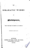 The dramatic works of Shakspeare, from the text of Johnson and Stevens [sic. Wanting pp