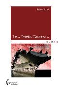 """Le """"Porte-Guerre"""""""