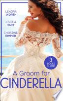A Groom For Cinderella  Hometown Princess   Ordinary Girl in a Tiara   The Prince s Cinderella Bride