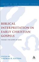 Biblical Interpretation in Early Christian Gospels Volume 1