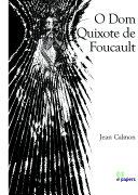 O Dom Quixote de Foucault