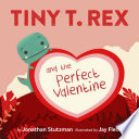 Tiny T  Rex and the Perfect Valentine