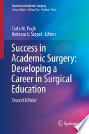 Success in Academic Surgery  Developing a Career in Surgical Education