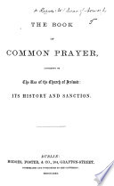 The Book of Common Prayer  According to the Use of the Church of Ireland  Its History and Sanction