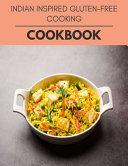 Indian Inspired Gluten free Cooking Cookbook