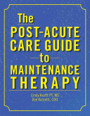 The Post Acute Care Guide to Maintenance Therapy