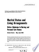 Marital Status and Living Arrangements Before Admission to Nursing and Personal Care Homes, United States, May-June 1964