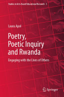 Poetry, Poetic Inquiry and Rwanda