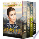 False Worship Complete 4 Book Boxed Set Bundle Book