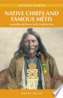 Native Chiefs and Famous Métis