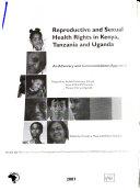 Reproductive and Sexual Health Rights in Kenya  Tanzania and Uganda