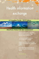 Health Information Exchange A Complete Guide - 2019 Edition