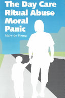 The Day Care Ritual Abuse Moral Panic