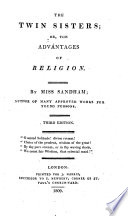 The Twin Sisters, Or, The Advantages of Religion