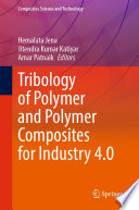 Tribology of Polymer and Polymer Composites for Industry 4.0