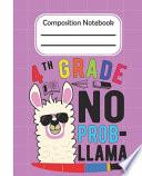 4th Grade No Prob Llama - Composition Notebook