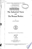Special Bulletin     of the Women s Bureau  The industrial nurse and the woman worker  By Jennie Mohr  1944