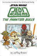 Pdf Jedi Academy 3: The Phantom Bully