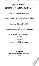 The Poor Man s Best Companion  in Plain and Familiar Dialogues  With Forms of Prayer for Various Uses     By the Rev  Richard Baxter