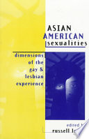 """""""Asian American Sexualities: Dimensions of the Gay and Lesbian Experience"""" by Russell Leong"""