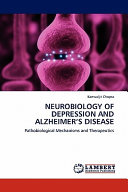 Neurobiology of Depression and Alzheimer s Disease