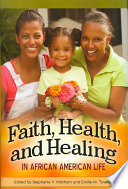 Faith Health And Healing In African American Life