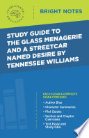 Study Guide to The Glass Menagerie and A Streetcar Named Desire by Tennessee Williams