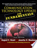 """Communication Technology Update and Fundamentals"" by August E. Grant, Jennifer Harman Meadows, Technology Futures, Inc"