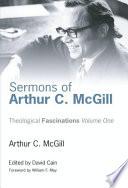 Sermons Of Arthur C Mcgill