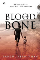 Blood and Bone: An Encounter with Multiple Myeloma