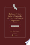 """The Lawyer's Guide to the AMA Guides and California Workers' Compensation"" by Robert G. Rassp"