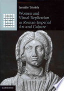 Women and Visual Replication in Roman Imperial Art and Culture
