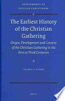 The Earliest History of the Christian Gathering